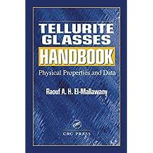 Tellurite Glasses Handbook: Physical Properties and Data (English Edition)