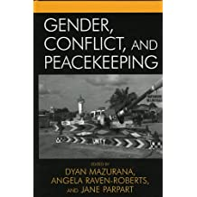 Gender, Conflict, and Peacekeeping (War and Peace Library) (English Edition)