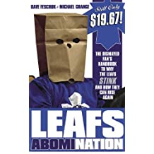 Leafs AbomiNation: The dismayed fan's handbook to why the Leafs stink and how they can rise again (English Edition)