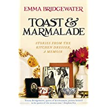 Toast & Marmalade: Stories From the Kitchen Dresser, A Memoir (English Edition)