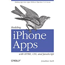 Building iPhone Apps with HTML, CSS, and JavaScript: Making App Store Apps Without Objective-C or Cocoa (English Edition)