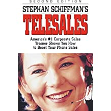 Stephan Schiffman's Telesales: America's #1 Corporate Sales Trainer Shows You How to Boost Your Phone Sales (English Edition)