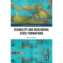 Disability and Neoliberal State Formations (Interdisciplinary Disability Studies) (English Edition)