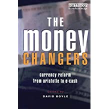The Money Changers: Currency Reform from Aristotle to E-Cash (English Edition)