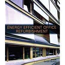 Energy-efficient Office Refurbishment: Designing for Comfort (English Edition)