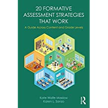 20 Formative Assessment Strategies that Work: A Guide Across Content and Grade Levels (English Edition)
