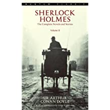 Sherlock Holmes: The Complete Novels and Stories Volume II (Sherlock Holmes The Complete Novels and Stories Book 2) (English Edition)