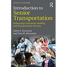 Introduction to Senior Transportation: Enhancing Community Mobility and Transportation Services (Textbooks in Aging) (English Edition)