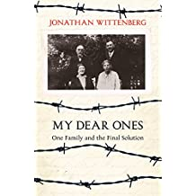 My Dear Ones: One Family and the Final Solution (English Edition)