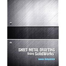 Sheet Metal Drafting Using Solidworks (English Edition)