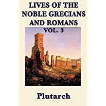 Lives of the Noble Grecians and Romans: Vol 3 (English Edition)