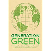 Generation Green: The Ultimate Teen Guide to Living an Eco-Friendly Life (English Edition)