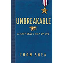 Unbreakable: A Navy SEAL's Way of Life (English Edition)