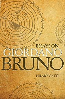 """""""Essays on Giordano Bruno (English Edition)"""",作者:[Gatti, Hilary]"""