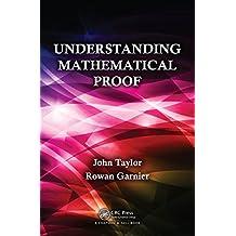 Understanding Mathematical Proof (English Edition)