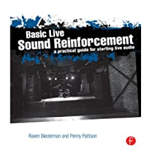 Basic Live Sound Reinforcement: A Practical Guide for Starting Live Audio (English Edition)
