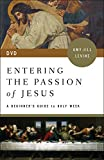 Entering the Passion of Jesus: A Beginner's Guide to Holy Week (DVD) [Pre-order 18-12-2018]