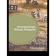 Archaeology, Ritual, Religion (Themes in Archaeology Series) (English Edition)
