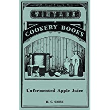 Unfermented Apple Juice (English Edition)