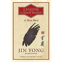 A Hero Born: Legends of the Condor Heroes Vol. I (English Edition)