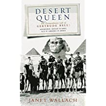Desert Queen: The Extraordinary Life of Gertrude Bell, Adventurer, Adviser to Kings, Ally of Lawrence of Arabia (Phoenix Giants) (English Edition)