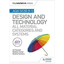 My Revision Notes: AQA GCSE (9-1) Design and Technology: All Material Categories and Systems (English Edition)