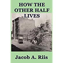 How the Other Half Lives (English Edition)