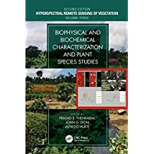Biophysical and Biochemical Characterization and Plant Species Studies (Hyperspectral Remote Sensing of Vegetation Book 3) (English Edition)
