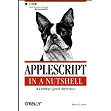 AppleScript in a Nutshell: A Desktop Quick Reference (In a Nutshell (O'Reilly)) (English Edition)