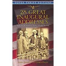 28 Great Inaugural Addresses: From Washington to Reagan (Dover Thrift Editions) (English Edition)