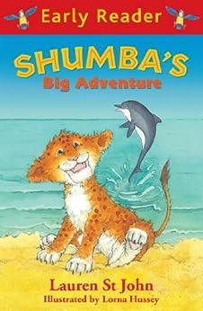 """Shumba's Big Adventure (Early Reader Book 88) (English Edition)"",作者:[Lauren St John, Lorna Hussey]"