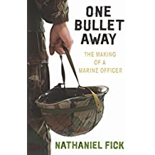 One Bullet Away: The making of a US Marine Officer (English Edition)