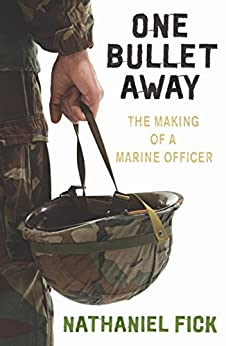 """One Bullet Away: The making of a US Marine Officer (English Edition)"",作者:[Nathaniel Fick]"