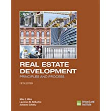 Real Estate Development - 5th Edition: Principles and Process (English Edition)