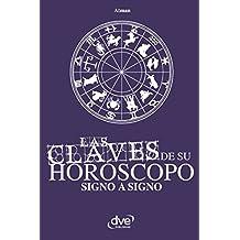 Las claves de su horóscopo signo a signo (Spanish Edition)