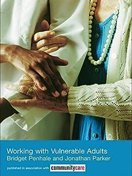 """Working with Vulnerable Adults (The Social Work Skills Series) (English Edition)"",作者:[Penhale, Bridget, Parker, Jonathan]"