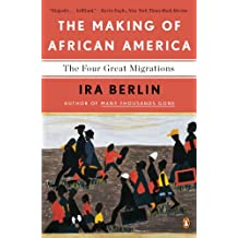 The Making of African America: The Four Great Migrations (English Edition)