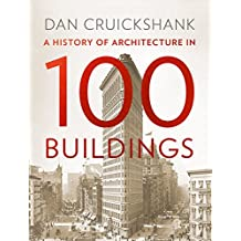 A History of Architecture in 100 Buildings (English Edition)