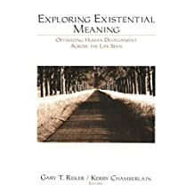 Exploring Existential Meaning: Optimizing Human Development Across the Life Span (English Edition)