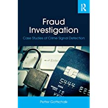 Fraud Investigation: Case Studies of Crime Signal Detection (English Edition)