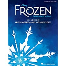 Disney's Frozen - The Broadway Musical: Easy Piano Selections (English Edition)