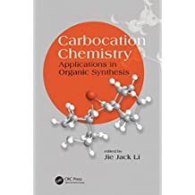 Carbocation Chemistry: Applications in Organic Synthesis (New Directions in Organic & Biological Chemistry Book 14) (English Edition)