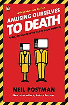 """""""Amusing Ourselves to Death: Public Discourse in the Age of Show Business (English Edition)"""",作者:[Postman, Neil]"""