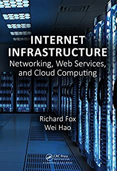 """""""Internet Infrastructure: Networking, Web Services, and Cloud Computing (English Edition)"""",作者:[Fox, Richard, Hao, Wei]"""