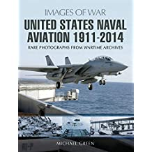 United States Naval Aviation, 1911–2014 (Images of War) (English Edition)