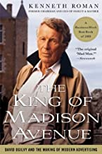 The King of Madison Avenue: David Ogilvy and the Making of Modern Advertising (English Edition)