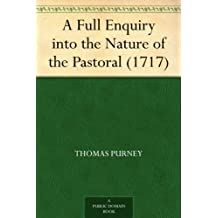 A Full Enquiry into the Nature of the Pastoral (1717) (English Edition)