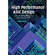 High Performance ASIC Design: Using Synthesizable Domino Logic in an ASIC Flow (English Edition)