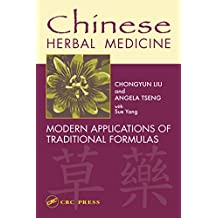 Chinese Herbal Medicine: Modern Applications of Traditional Formulas (English Edition)