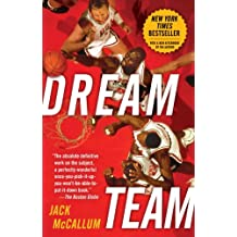 Dream Team: How Michael, Magic, Larry, Charles, and the Greatest Team of All Time Conquered the World and Changed the Game of Basketball Forever (English Edition)